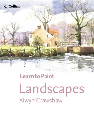 9780007193981: Landscapes (Collins Learn to Paint)
