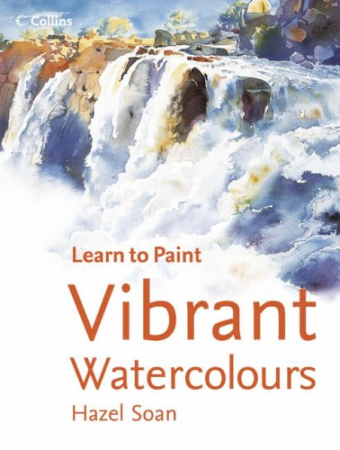 9780007193998: Collins Learn to Paint – Vibrant Watercolours