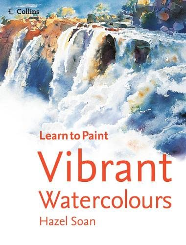 Learn to Paint: Vibrant Watercolours (0007193998) by Hazel Soan