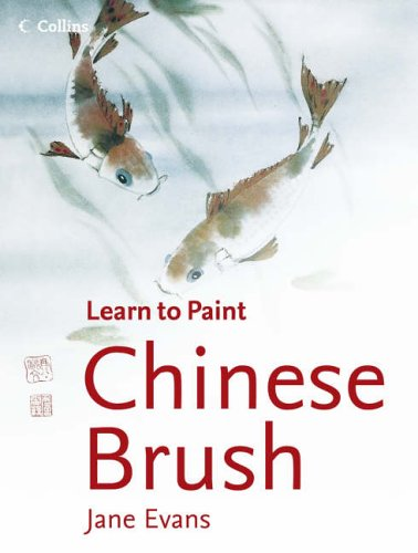 9780007194001: Chinese Brush (Collins Learn to Paint)