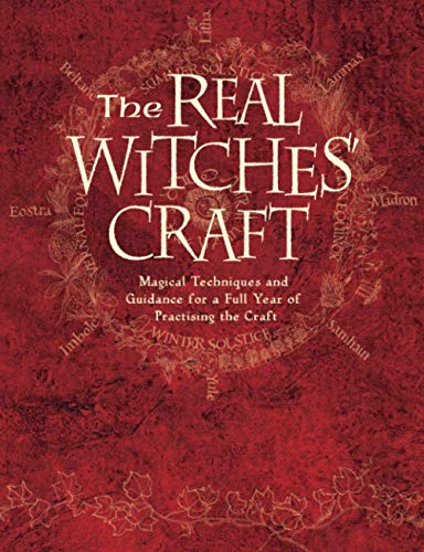 9780007194179: The Real Witches' Craft: Magical Techniques and Guidance for a Full Year of Practising the Craft