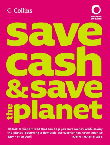 9780007194209: Collins Save Cash and Save the Planet: Published in Association with Friends of the Earth