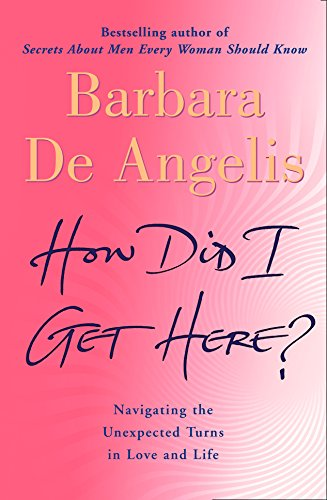 9780007194438: How Did I Get Here?: Navigating the unexpected turns in love and life