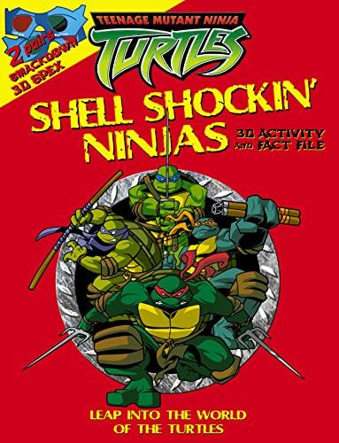 "Shell Shockin' Ninjas: 3D Activity and Fact File ( "" Teenage Mutant Ninja Turtles "" ..."