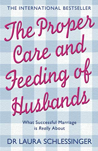 9780007194490: The Proper Care and Feeding of Husbands: What Successful Marriage is Really About