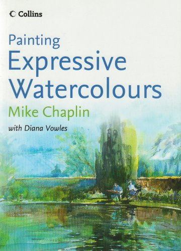 9780007194544: Painting Expressive Watercolours