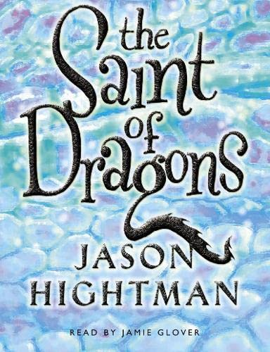 9780007194568: The Saint of Dragons