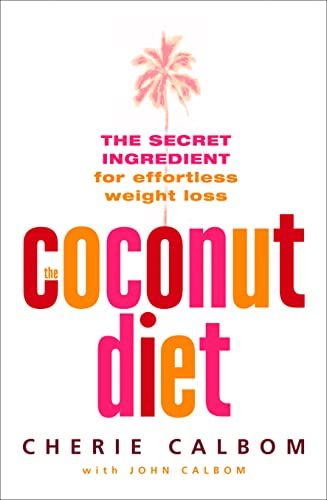 9780007194650: The Coconut Diet: The Secret Ingredient for Effortless Weight Loss
