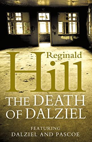 9780007194841: The Death of Dalziel: A Dalziel and Pascoe Novel