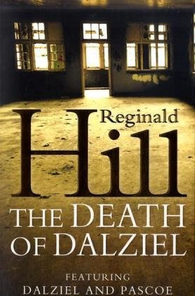 9780007194858: The Death of Dalziel: A Dalziel and Pascoe Novel
