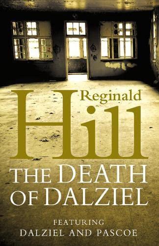 9780007194858: The Death of Dalziel: A Dalziel and Pascoe Nove