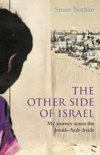 9780007195107: The Other Side of Israel: My Journey Across the Jewish/Arab Divide