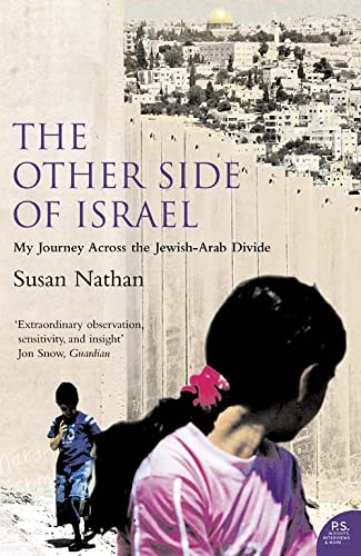9780007195114: The Other Side of Israel: My Journey Across the Jewish/Arab Divide