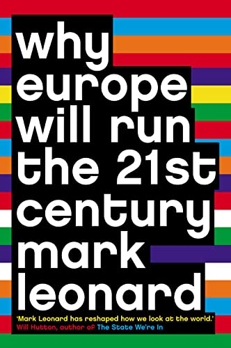 9780007195312: Why Europe Will Run the 21st Century