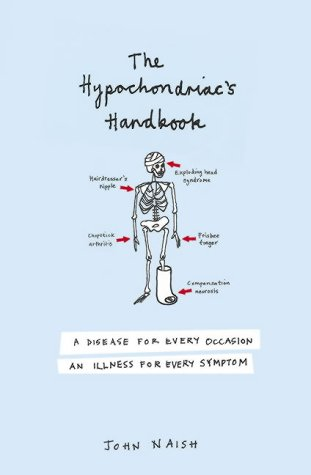 9780007195688: The Hypochondriac's Handbook: A Disease for Every Occasion, an Illness for Every Symptom