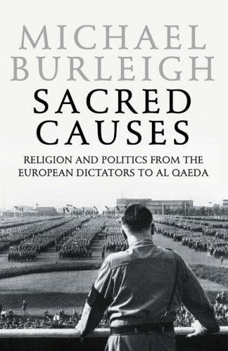 9780007195749: Sacred Causes: Religion And Politics From The European Dictators To Al Qaeda