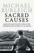 9780007195749: A Sacred Causes: Religion and Politics from the European Dictators to Al Qaeda: Pt. II