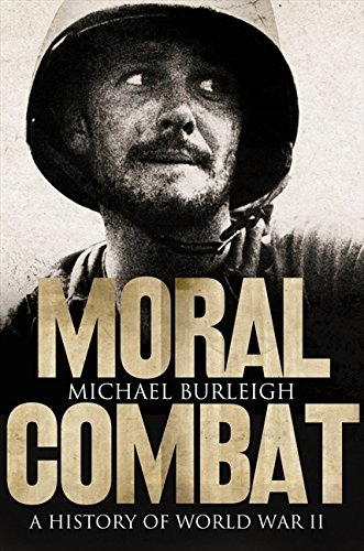 9780007195763: Moral Combat: A History of World War II