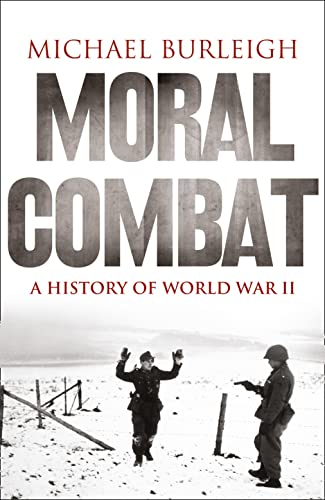 9780007195770: Moral Combat: A History of World War II