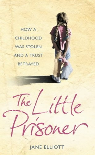 9780007196098: The Little Prisoner: How a Childhood Was Stolen and a Trust Betrayed