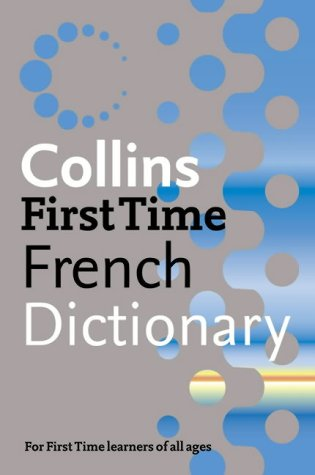 9780007196500: Collins First Time French Dictionary