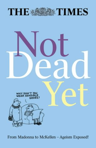 9780007197095: The Times Not Dead Yet (Times Books)