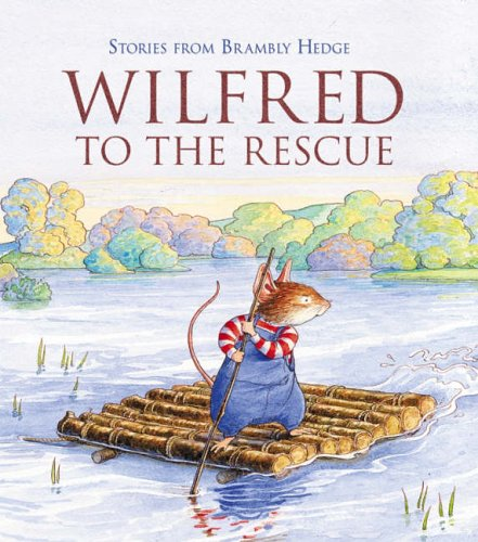 9780007197354: Wilfred to the Rescue (Stories from Brambly Hedge)