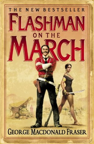 Flashman On The March: George MacDonald Fraser