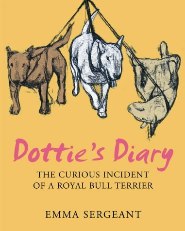9780007197477: Dottie's Diary: The Curious Incident of a Royal Bull Terrier