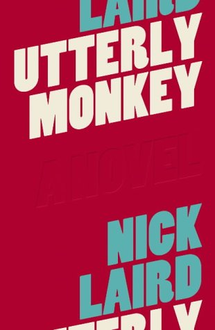 Utterly Monkey-SIGNED,DATED & LOCATED FIRST PRINTING: Laird, Nick