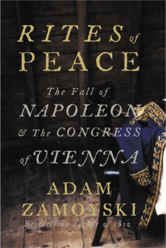 9780007197576: Rites of Peace: The Fall of Napoleon and the Congress of Vienna