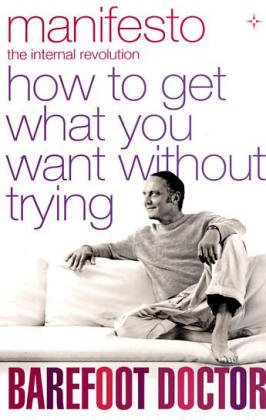 9780007197729: Manifesto: How To Get What You Want Without Trying