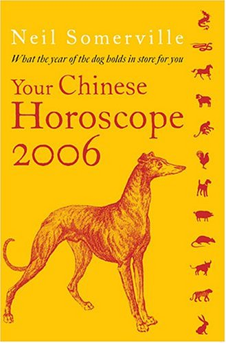 9780007197736: Your Chinese Horoscope 2006: What the Year of the Dog Holds in Store for You