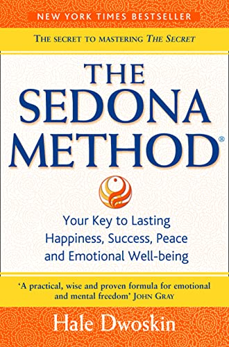 9780007197774: The Sedona Method: Your Key to Lasting Happiness, Success, Peace and Emotional Well-being