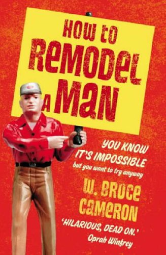 9780007197798: How to Remodel a Man: You Know it's Impossible But You Want to Try Anyway