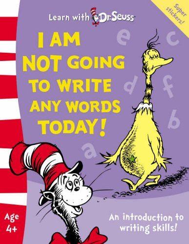 9780007198023: I Am Not Going to Write Any Words Today!. (Learn with Dr. Seuss)