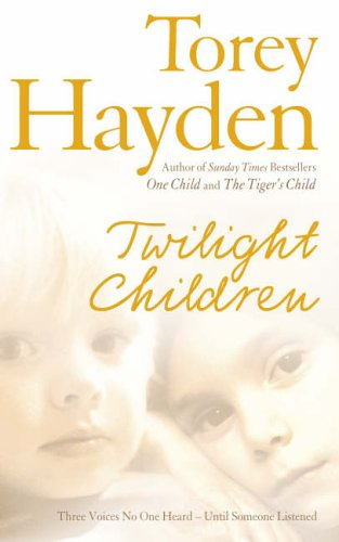 9780007198191: Twilight Children: Three Voices No One Heard ? Until Someone Listened: The True Story of Three Voices No One Heard - Until Someone Listened