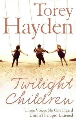 9780007198191: Twilight Children: The True Story of Three Voices No One Heard - Until Someone Listened