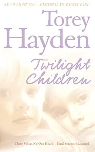 9780007198207: Twilight Children: Three Voices No One Heard - Until Someone Listened