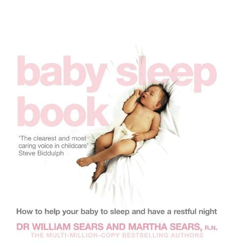 9780007198221: The Baby Sleep Book: How to Help Your Baby to Sleep and Have a Restful Night