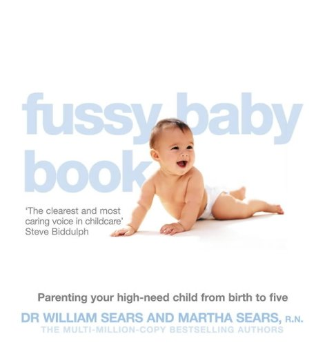 9780007198252: The Fussy Baby Book: Parenting Your High-need Child from Birth to Five