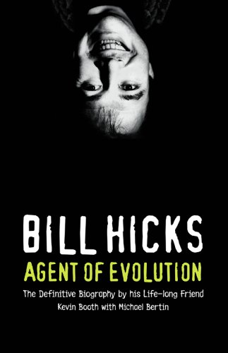 9780007198290: Bill Hicks: Agent of Evolution