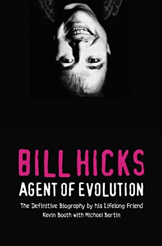 9780007198306: Bill Hicks: Agent of Evolution