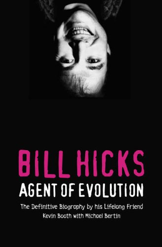 9780007198306: Bill Hicks: Agent of Evolution
