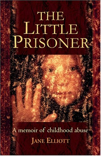 9780007199037: The Little Prisoner: How a Childhood Was Stolen and a Trust Betrayed