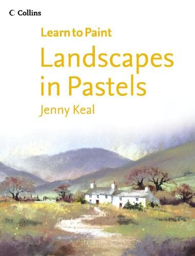 9780007199082: Landscapes in Pastel (Collins Learn to Paint)