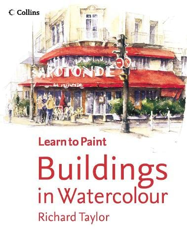 Buildings in Watercolour (Collins Learn to Paint): Taylor, Richard S.