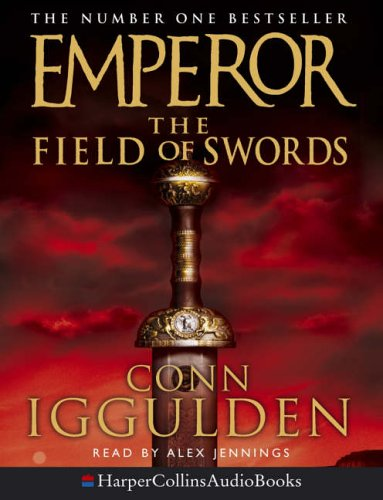 9780007199143: The Field of Swords (Emperor Series, Book 3)