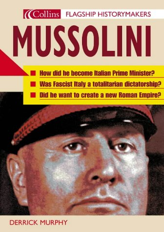 9780007199174: Flagship Historymakers - Mussolini