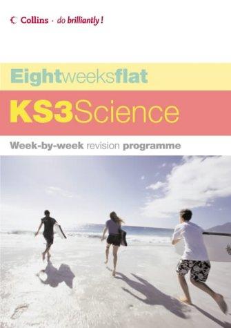 9780007199273: Eight Weeks Flat - KS3 Science